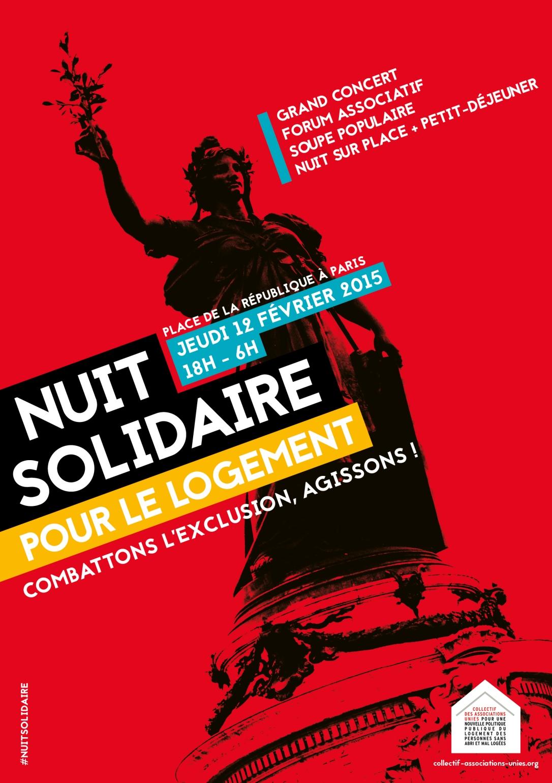 Nuit Solidaire pour le logement - jeudi 12 février 2015 place de la République à Paris - Un seul mot d'ordre : Combattons l'exclusion, agissons ! - Concert, forum associatif, soupe populaire, nuit sur place + petit déjeuner